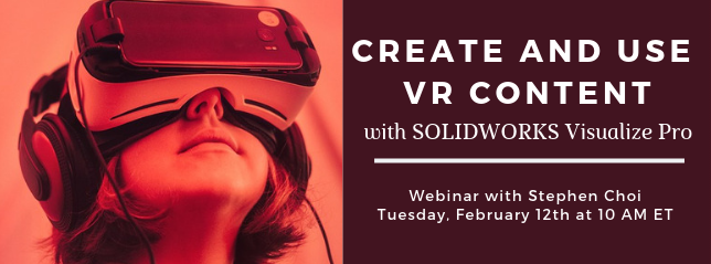 Register for our webinar Create and Use VR Content With SOLIDWORKS Visualize Pro