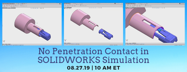 Register for our webinar, No Penetration Contact in SOLIDWORKS Simulation