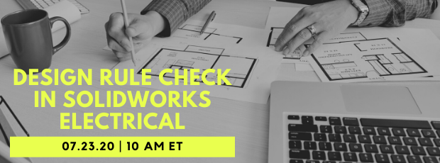 Register for our webinar, Design Rule Check in SOLIDWORKS Electrical