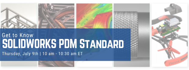 Register for our webinar, Get to Know SOLIDWORKS PDM Standard