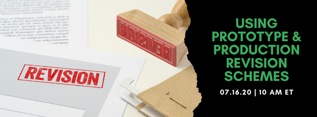 Register for our webinar, Using Prototypes & Production Revision Schemes