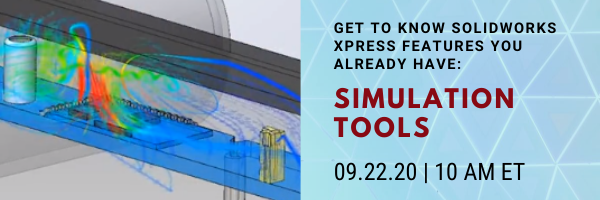 Register for our webinar, Get to Know SOLIDWORKS Xpress Features You Already Have: Simulation Tools