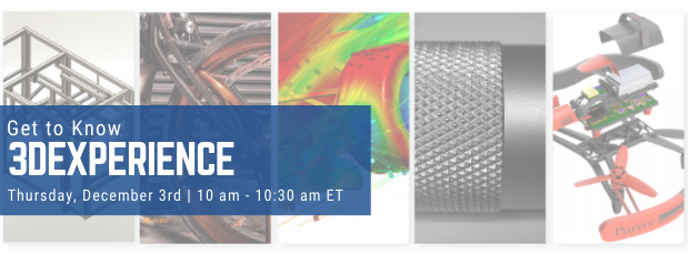Register for our webinar, Get to Know 3DEXPERIENCE