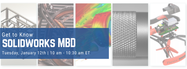 Register for our webinar, Get To Know SOLIDWWORKS MBD