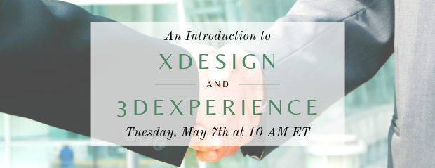 Register for our webinar, An Introduction to xDesign and 3DEXPERIENCE