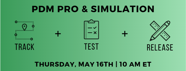Register for our webinar, PDM Pro & Simulation: Track, Test, and Release Designs with Ease
