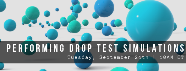 Register for our webinar, Performing Drop Test Simulations