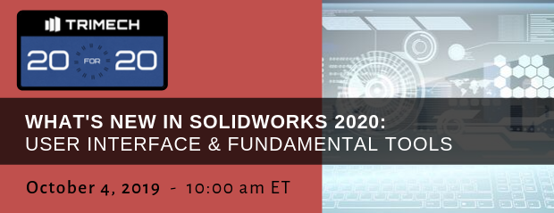 TriMech 20 for 20 - Whats New SOLIDWORKS 2020 User Interface