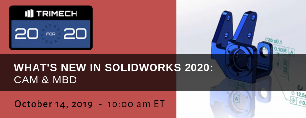 TriMech 20 for 20 - Whats New SOLIDWORKS 2020 CAM MBD