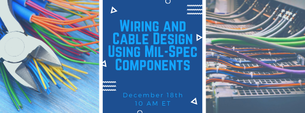 Register for our webinar, Wiring and Cable Design Using Mil-Spec Components