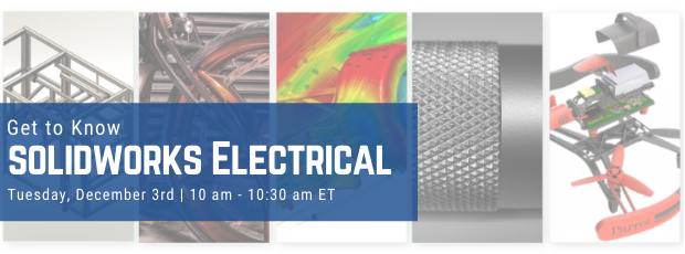 Register for our webinar, Get To Know SOLIDWWORKS Electrical