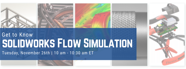 Register for our webinar, Get To Know SOLIDWORKS Flow Simulation
