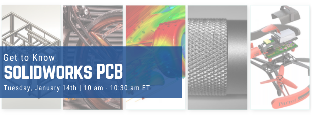 Register for our webinar, Get to Know SOLIDWORKS PCB