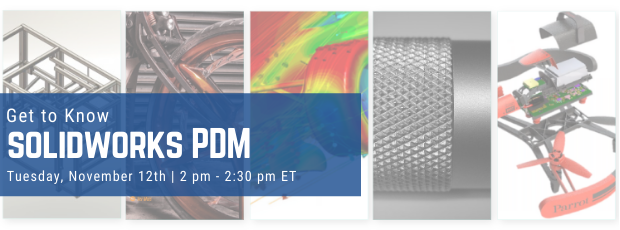 Register for our webinar, Get to Know SOLIDWORKS PDM