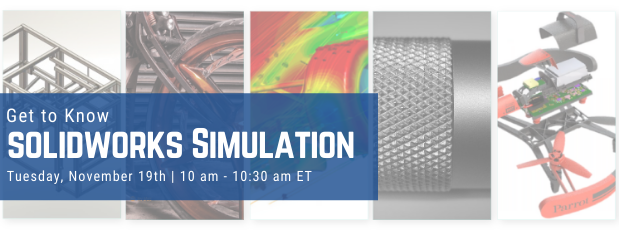 Register for our webinar, Get to Know SOLIDWORKS Simulation