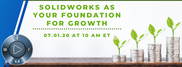 Register for our webinar, SOLIDWORKS As Your Foundation For Growth