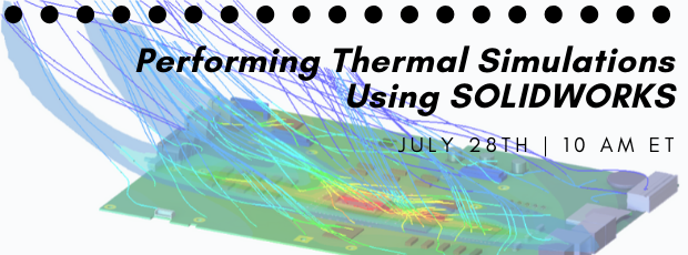 Register for our webinar, Performing Thermal Simulations Using SOLIDWORKS