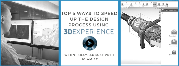 Register for our webinar, Top 5 Ways to Speed Up the Design Process Using 3DEXPERIENCE