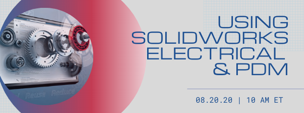 Register for our webinar, Using SOLIDWORKS Electrical & PDM