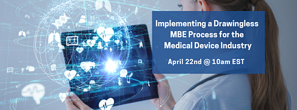 Implementing a Drawingless MBE process for the Medical Device Industry