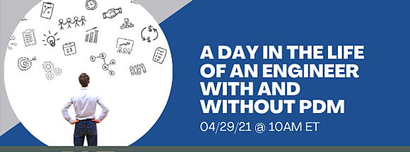 LP_Webinar_A Day in the Life of An Engineer With and Without PDM