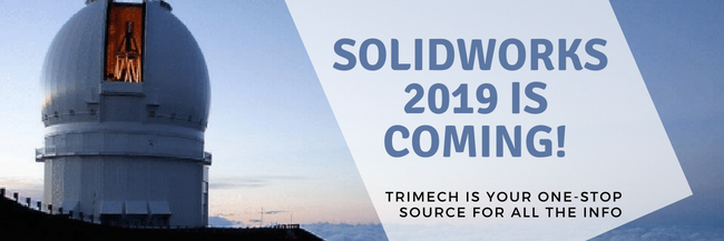 SOLIDWORKS 2019 is coming!